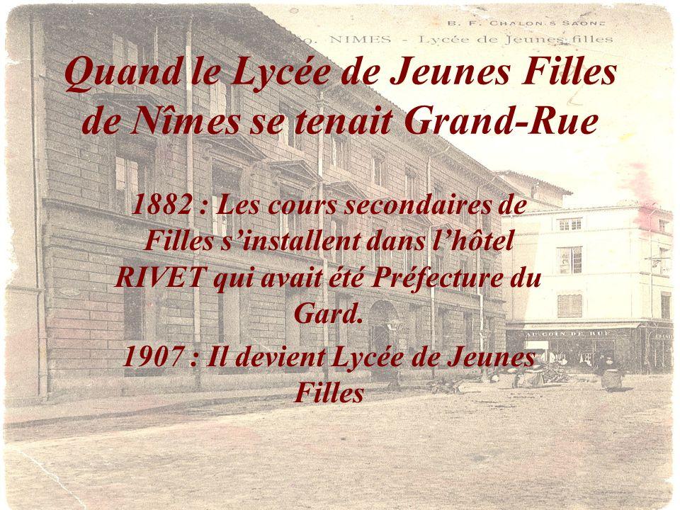 Quand le Lycée de Jeunes Filles de Nîmes se tenait Grand-Rue