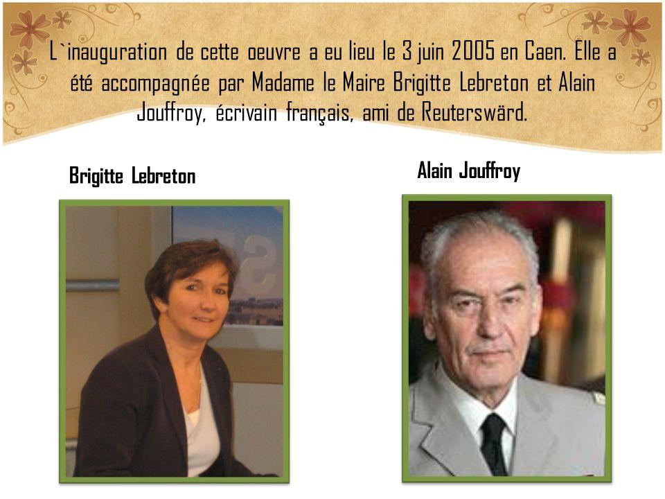 L`inauguration de cette oeuvre a eu lieu le 3 juin 2005 en Caen