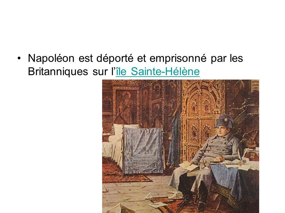 Napoléon est déporté et emprisonné par les Britanniques sur l'île Sainte-Hélène