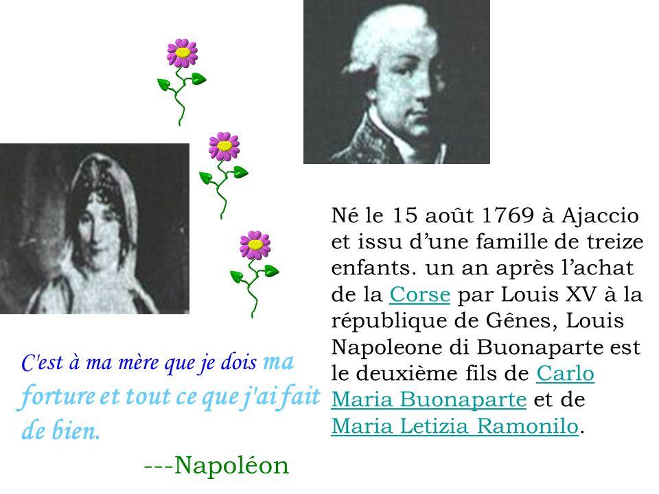 Né le 15 août 1769 à Ajaccio et issu d'une famille de treize enfants