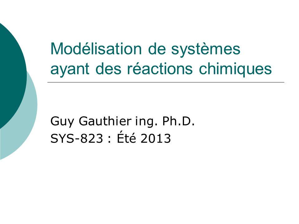 Modélisation de systèmes ayant des réactions chimiques