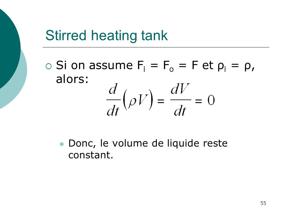Stirred heating tank Si on assume Fi = Fo = F et ρi = ρ, alors: