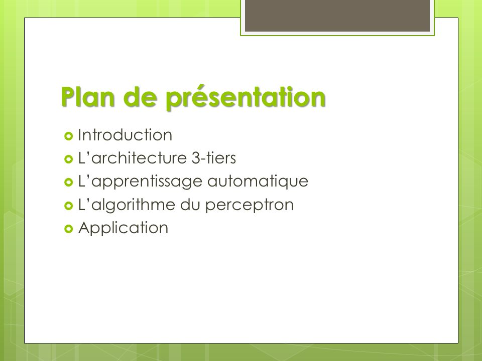 Plan de présentation Introduction L'architecture 3-tiers