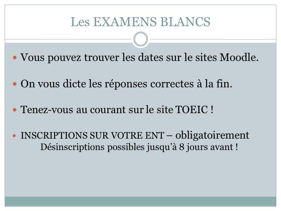 Les EXAMENS BLANCS Vous pouvez trouver les dates sur le sites Moodle.