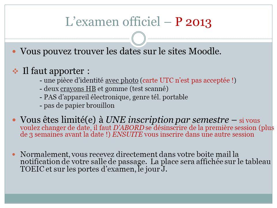 L'examen officiel – P 2013 Vous pouvez trouver les dates sur le sites Moodle. Il faut apporter :