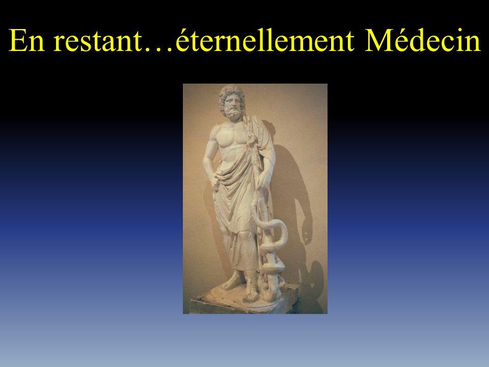 En restant…éternellement Médecin