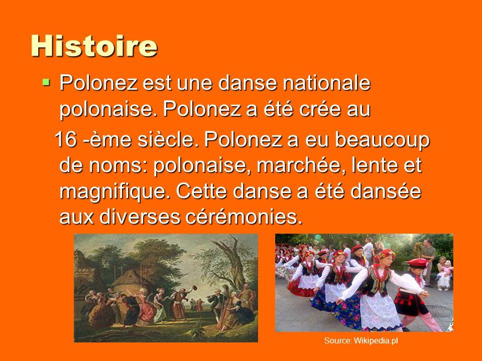 Histoire Polonez est une danse nationale polonaise. Polonez a été crée au.