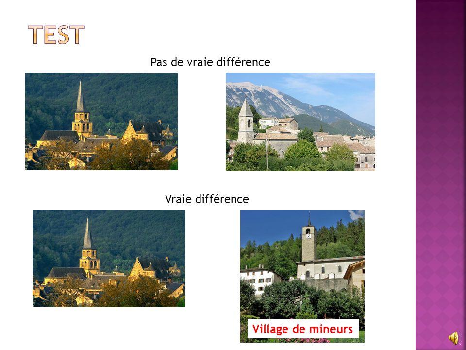 Test Pas de vraie différence Vraie différence Village de mineurs