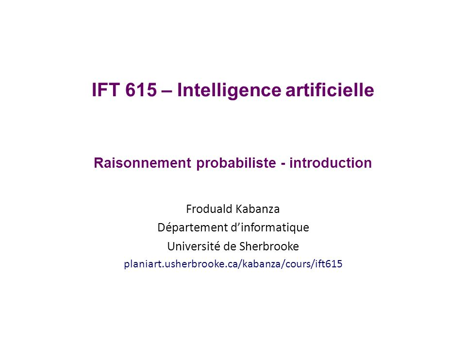 IFT 615 – Intelligence artificielle Raisonnement probabiliste - introduction