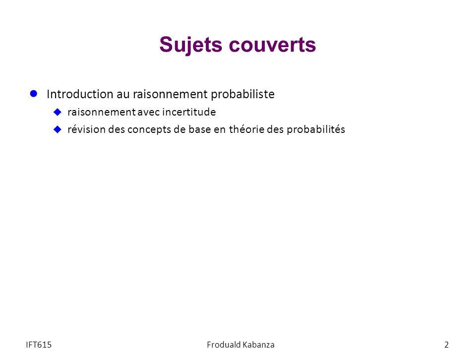 Sujets couverts Introduction au raisonnement probabiliste