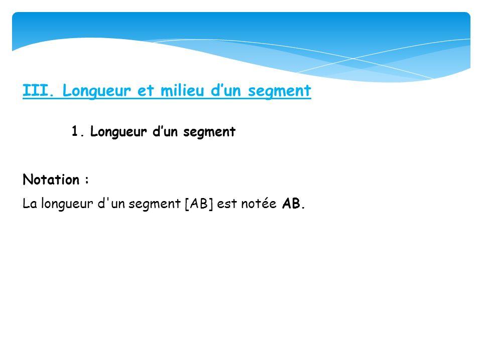 III. Longueur et milieu d'un segment