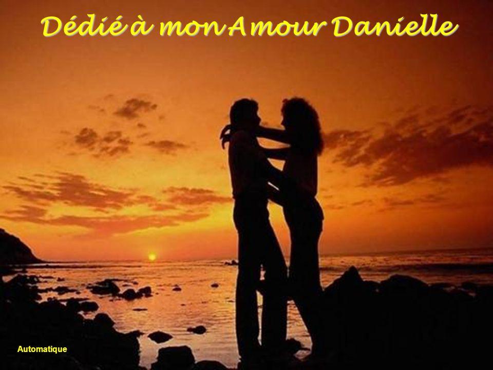 Dédié à mon Amour Danielle