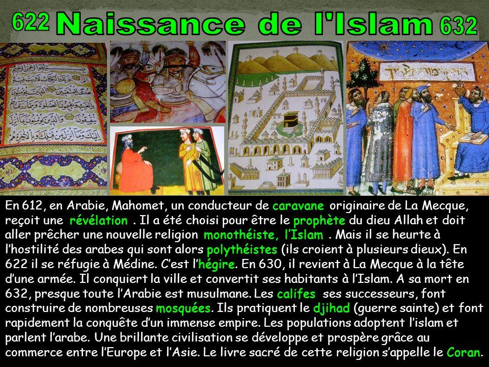 622 Naissance de l Islam. 632.