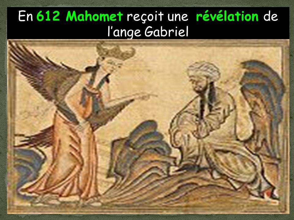En 612 Mahomet reçoit une révélation de l'ange Gabriel