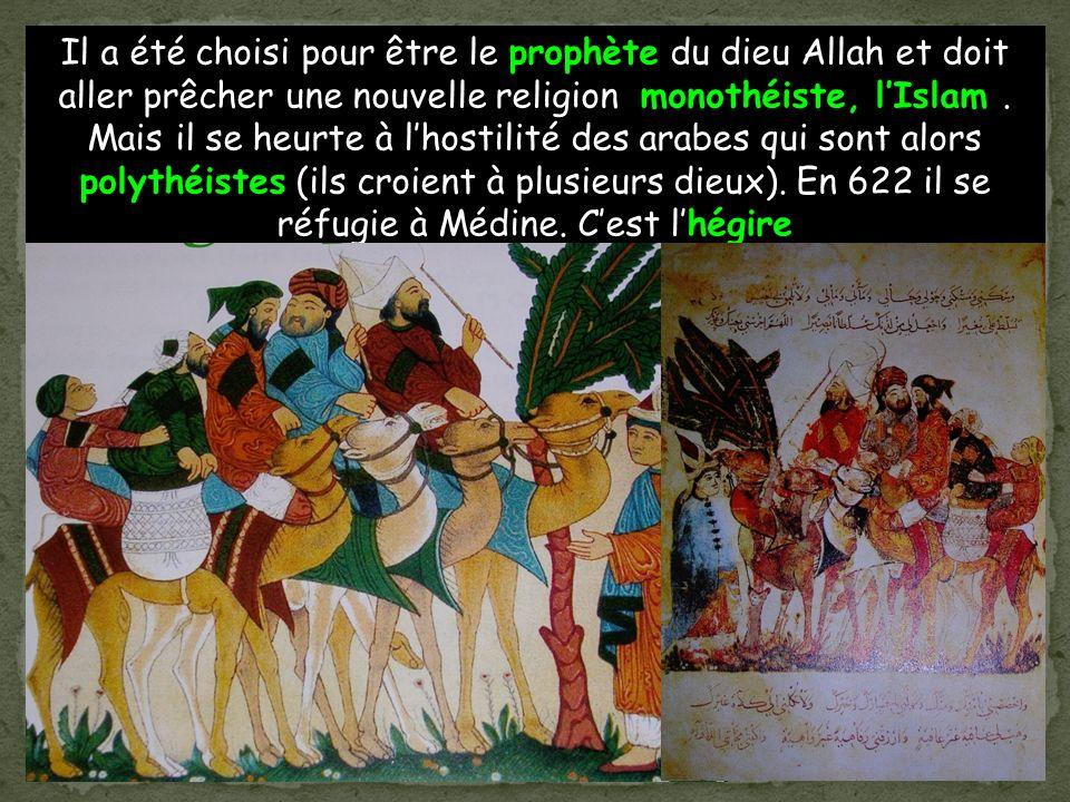 Il a été choisi pour être le prophète du dieu Allah et doit aller prêcher une nouvelle religion monothéiste, l'Islam .