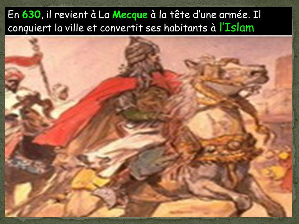 En 630, il revient à La Mecque à la tête d'une armée