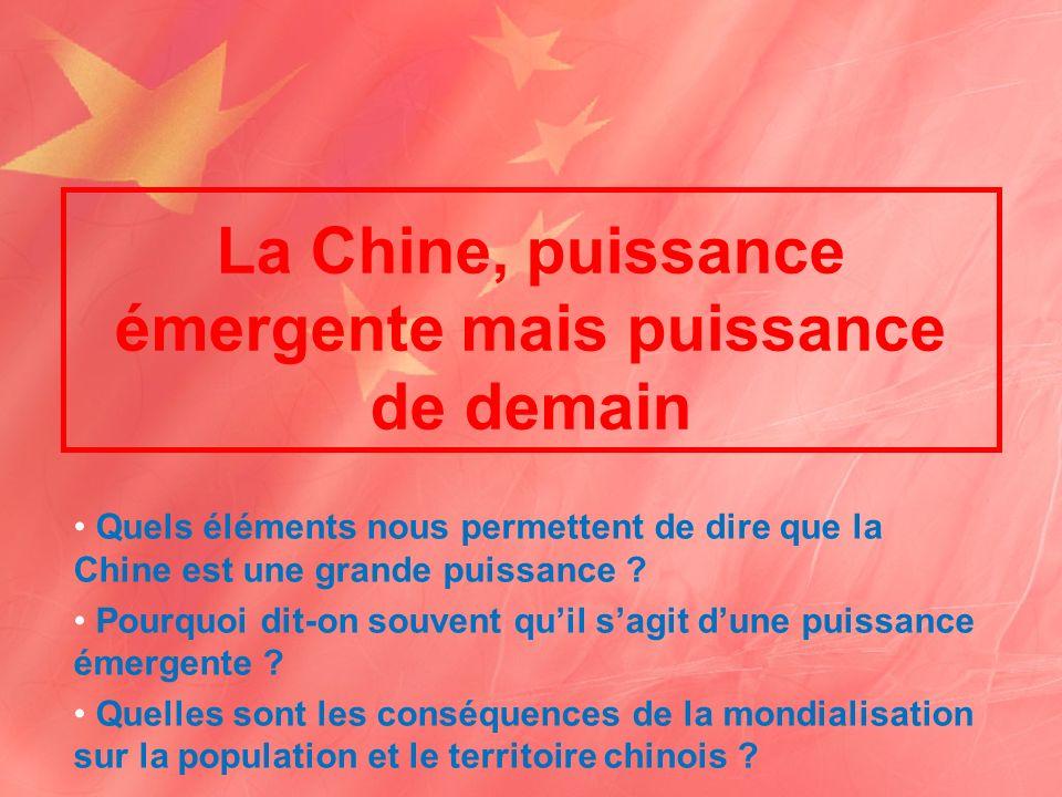 La Chine, puissance émergente mais puissance de demain