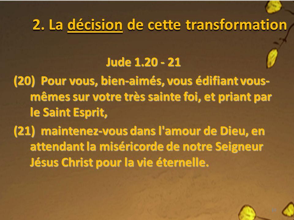 2. La décision de cette transformation