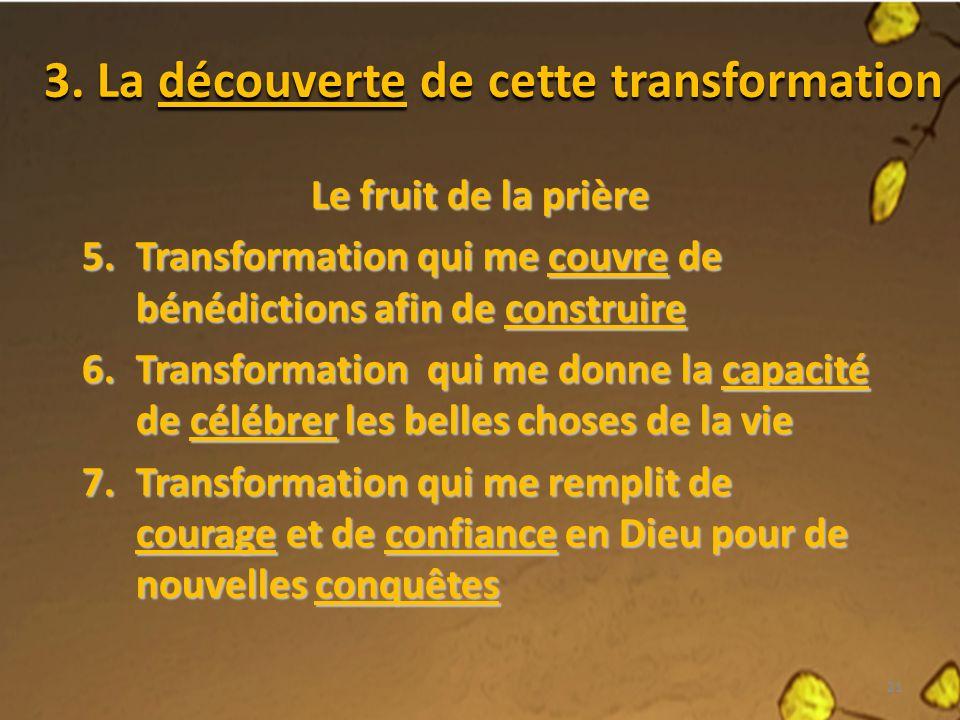 3. La découverte de cette transformation