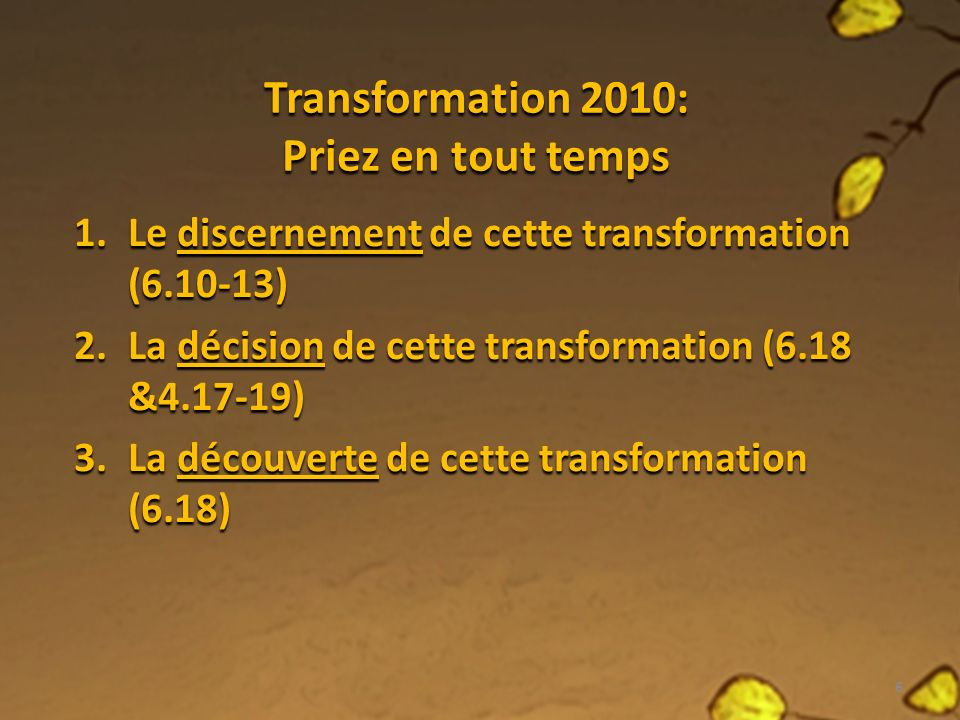Transformation 2010: Priez en tout temps