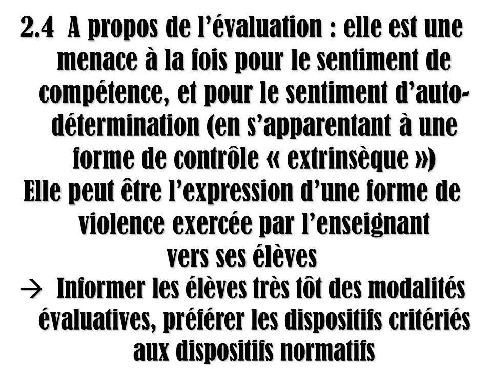 2.4 A propos de l'évaluation : elle est une menace à la fois pour le sentiment de compétence, et pour le sentiment d'auto-détermination (en s'apparentant à une forme de contrôle « extrinsèque »)