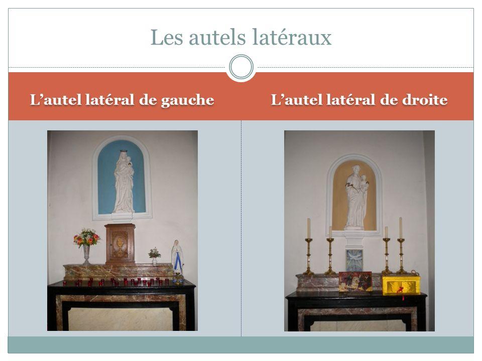 L'autel latéral de gauche L'autel latéral de droite