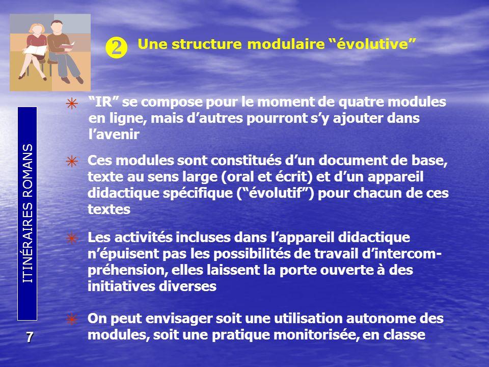      Une structure modulaire évolutive