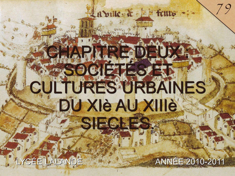 CHAPITRE DEUX : SOCIÉTÉS ET CULTURES URBAINES DU XIè AU XIIIè SIECLES.