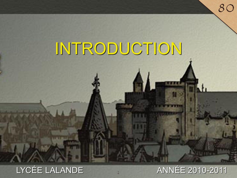 INTRODUCTION 80 LYCÉE LALANDE ANNÉE 2010-2011 2