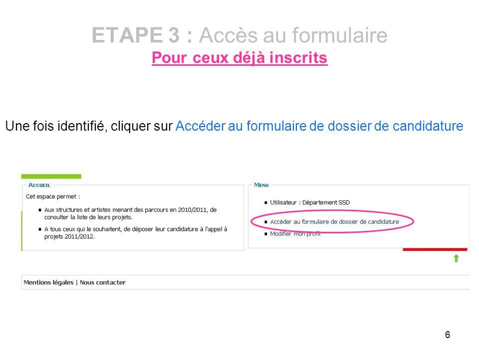 ETAPE 3 : Accès au formulaire Pour ceux déjà inscrits