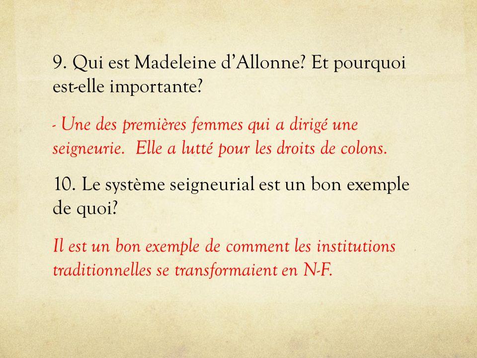9. Qui est Madeleine d'Allonne. Et pourquoi est-elle importante