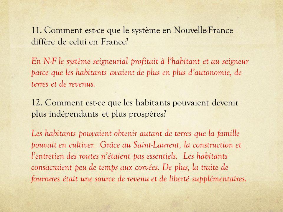 11. Comment est-ce que le système en Nouvelle-France diffère de celui en France.