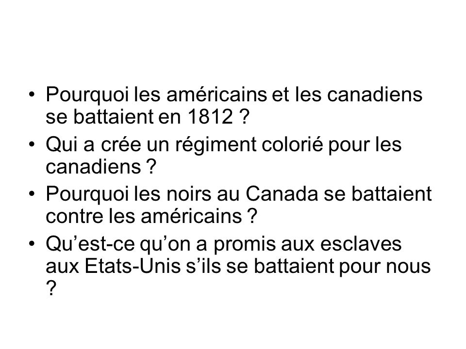 Pourquoi les américains et les canadiens se battaient en 1812