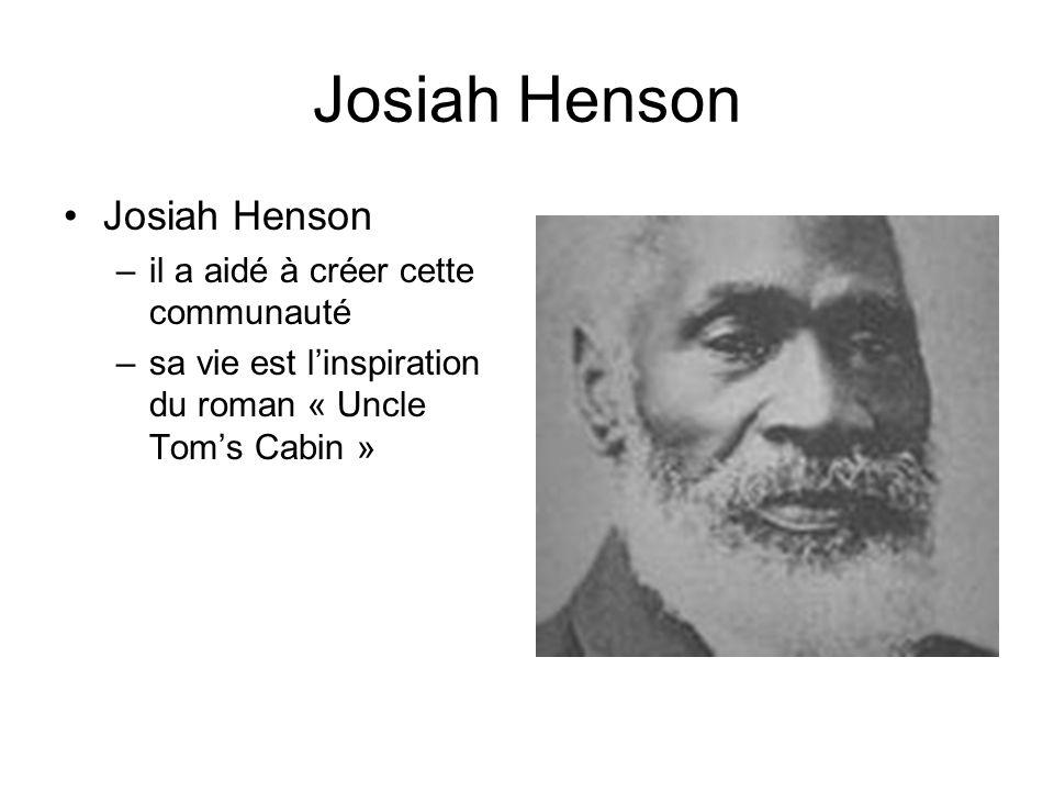 Josiah Henson Josiah Henson il a aidé à créer cette communauté