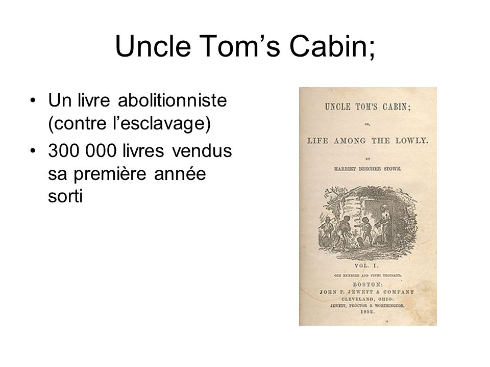 Uncle Tom's Cabin; Un livre abolitionniste (contre l'esclavage)