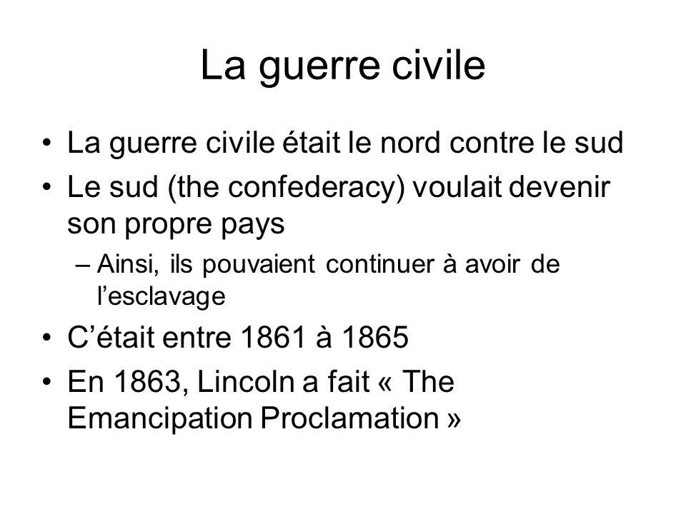La guerre civile La guerre civile était le nord contre le sud