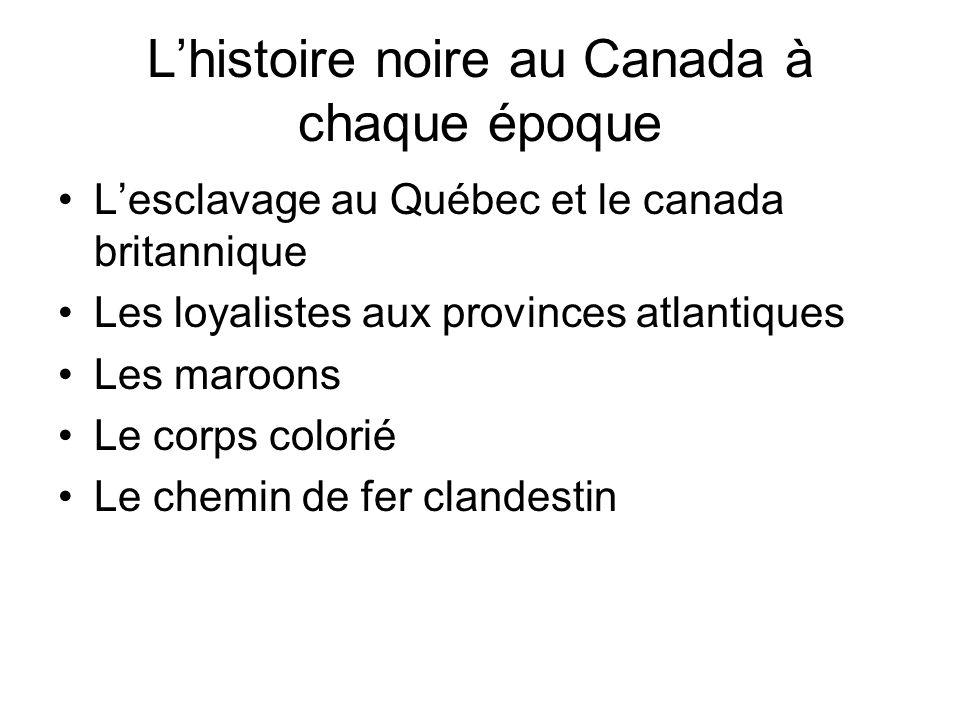 L'histoire noire au Canada à chaque époque