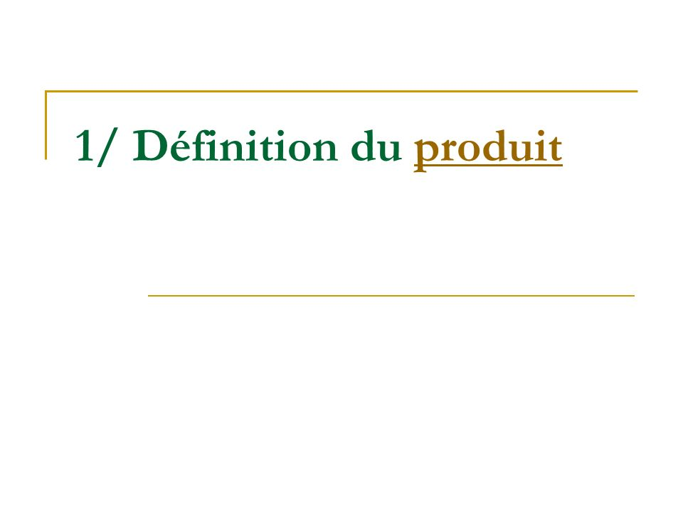1/ Définition du produit
