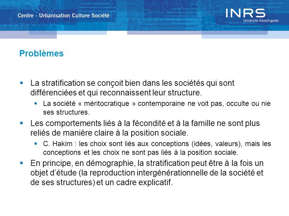Problèmes La stratification se conçoit bien dans les sociétés qui sont différenciées et qui reconnaissent leur structure.