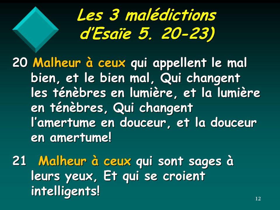 Les 3 malédictions d'Esaïe 5. 20-23)
