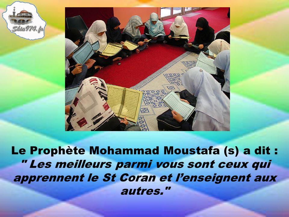Le Prophète Mohammad Moustafa (s) a dit :