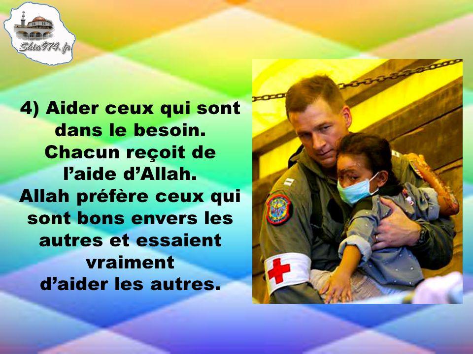 4) Aider ceux qui sont dans le besoin. Chacun reçoit de l'aide d'Allah.