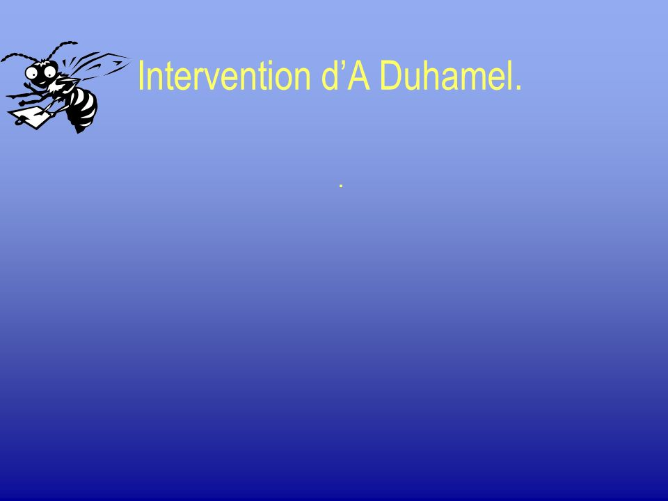 Intervention d'A Duhamel.