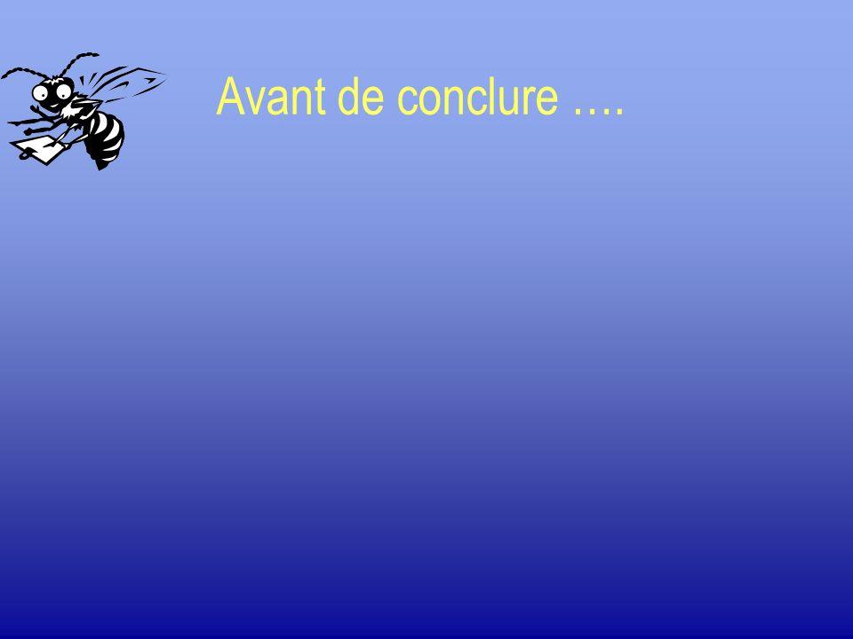 Avant de conclure ….
