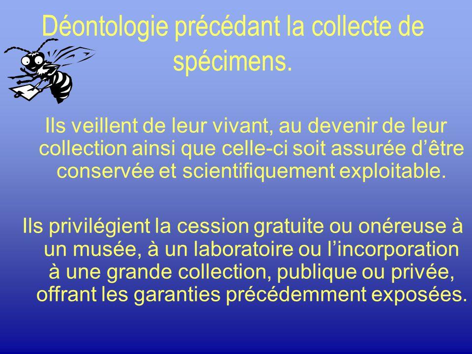Déontologie précédant la collecte de spécimens.