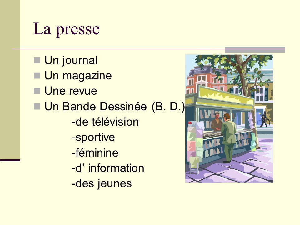 La presse Un journal Un magazine Une revue Un Bande Dessinée (B. D.)