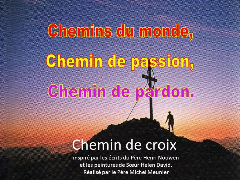 Chemin de croix inspiré par les écrits du Père Henri Nouwen