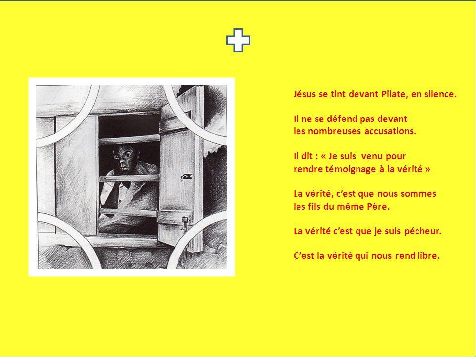 Jésus se tint devant Pilate, en silence.
