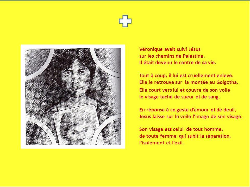 Véronique avait suivi Jésus sur les chemins de Palestine