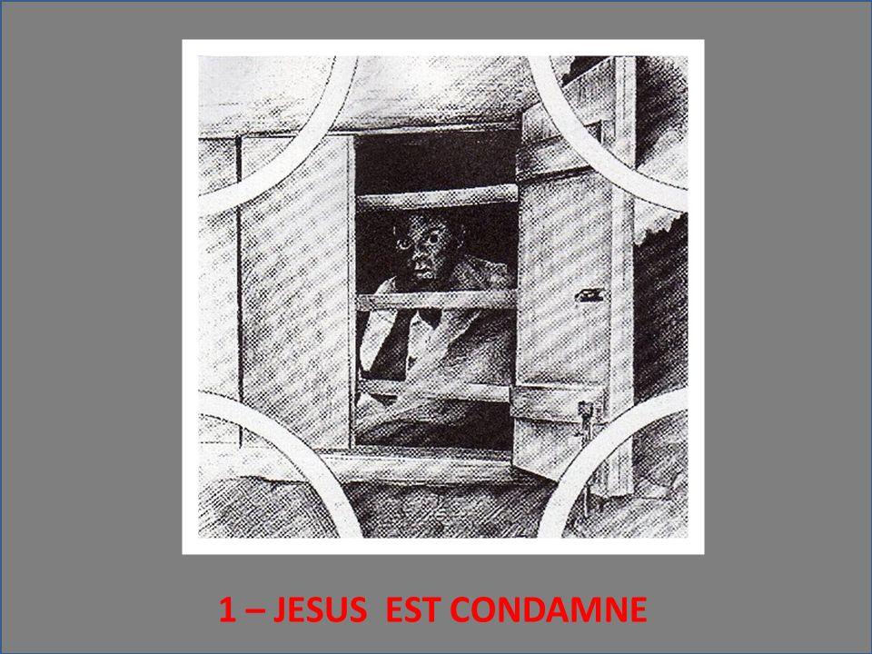 1 – JESUS EST CONDAMNE